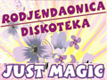 Rodjendaonica i diskoteka just magic