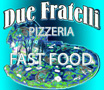 Pizzeria & fast food due fratelli